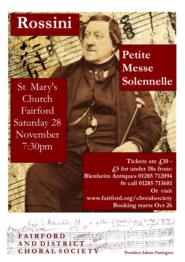 The Fairford and District Choral Society are performing Rossini's Petite Messe Solennelle at St Mary's Church in Fairford